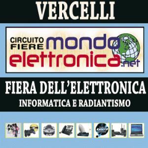 Mondo Elettronica – Fiera di Vercelli 5-6 aprile 2014